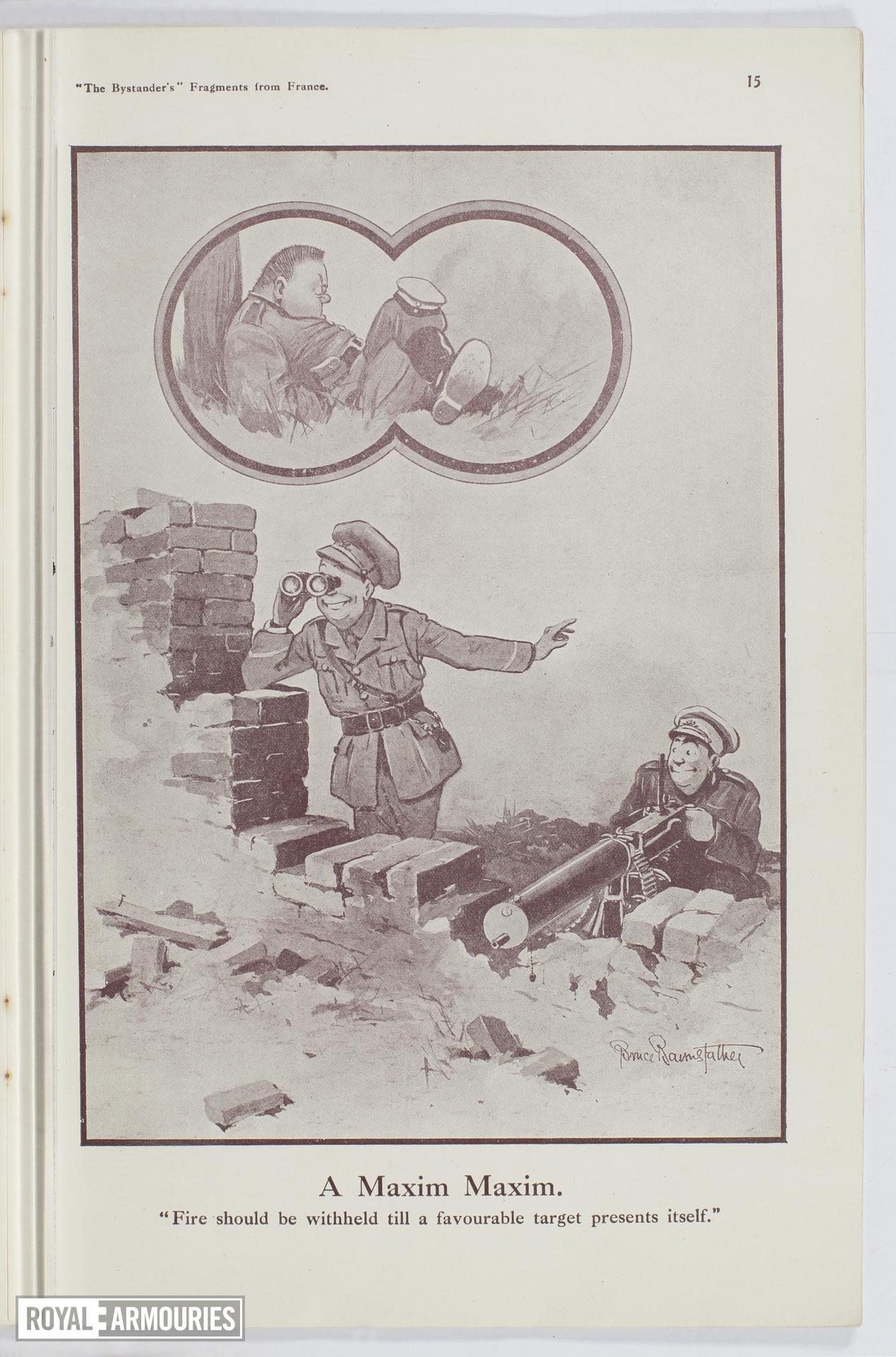 "Plate entitled ,""A Maxim Maxim. Fire should be withheld till a favourable target presents itself,"" page 15, taken from the title, The Bystander's Fragments from France, tenth edition by Captain Bruce Bairnsfather."