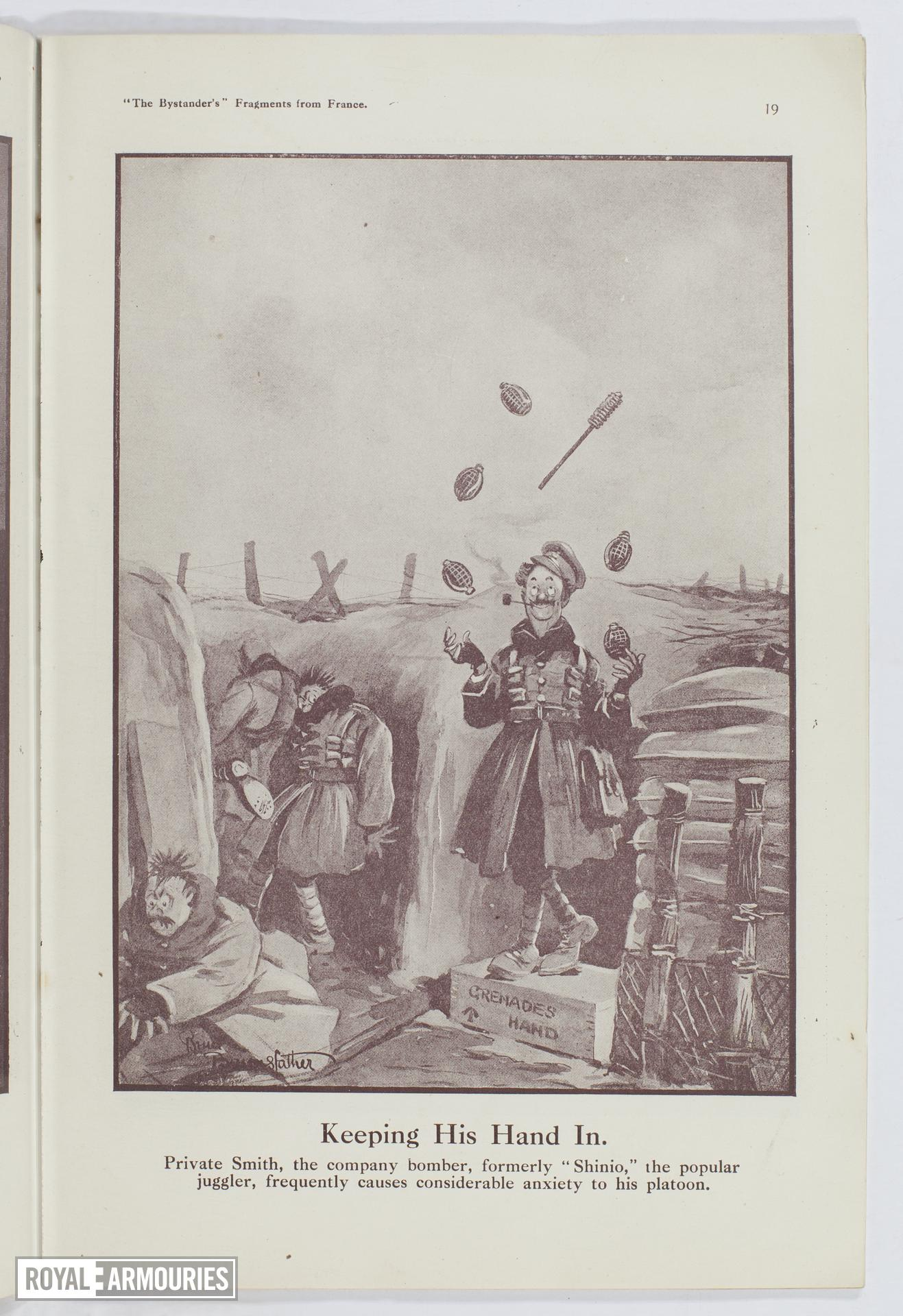 "Plate entitled ,'Keeping His Hand In. Private Smith, the company bomber, formerly ""Shinio,"" the popular juggler, frequently causes considerable anxiety to his platoon.' page 19, taken from the title, The Bystander's Fragments from France, tenth edition by Captain Bruce Bairnsfather."