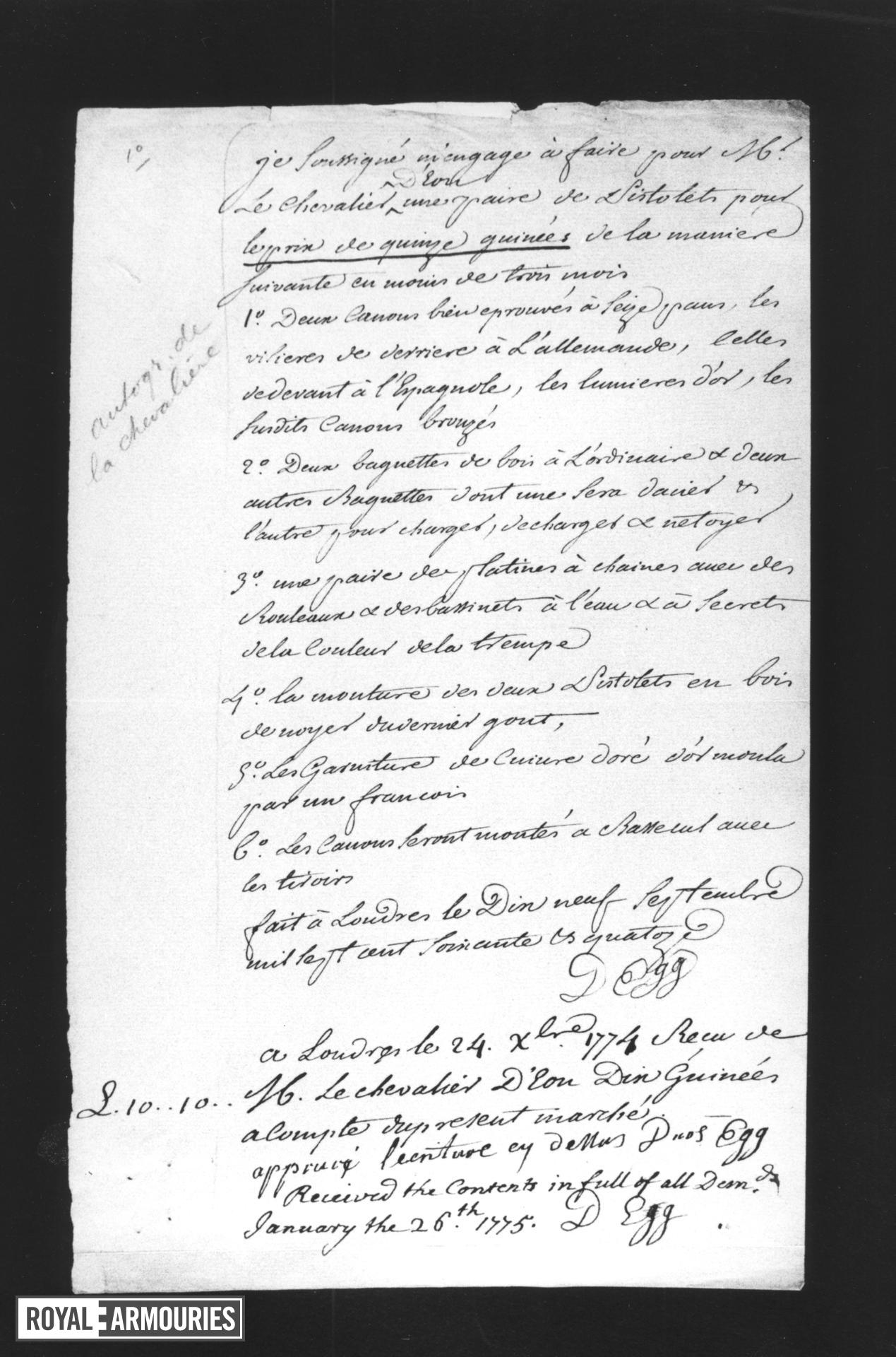Contract, signed D. Egg, and dated 24 December 1774, undertaking to make a pair of pistols for the Chevalier d'Eon, for a price of 15 guineas, giving a detailed specification